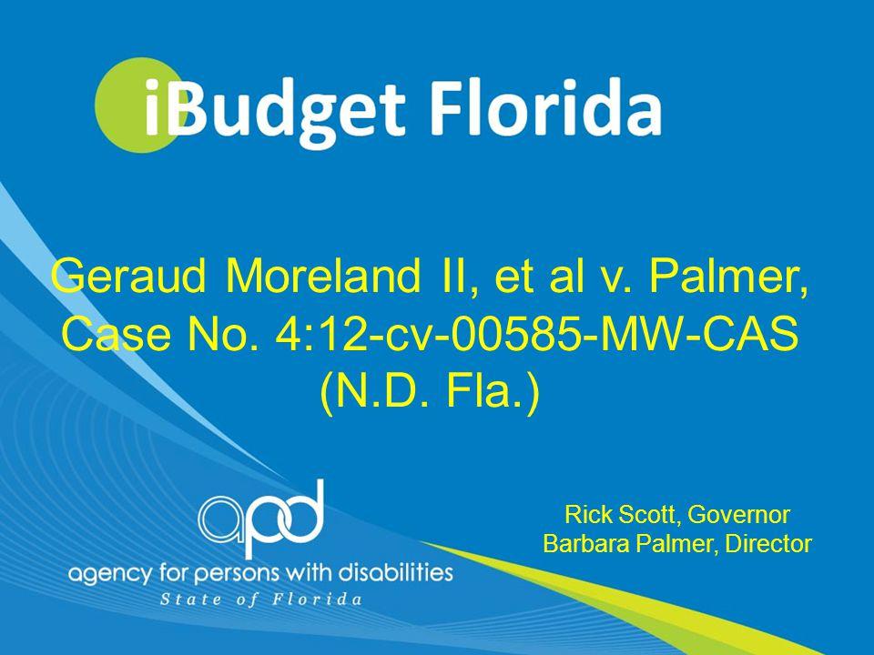 1 Rick Scott, Governor Barbara Palmer, Director Geraud Moreland II, et al v.