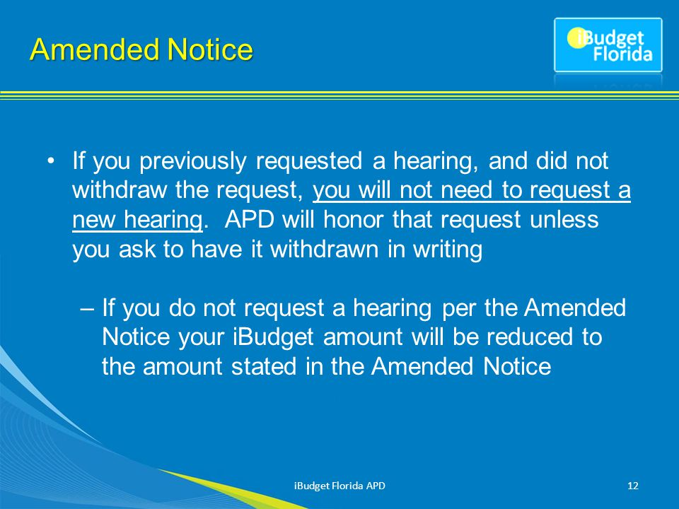 Amended Notice If you previously requested a hearing, and did not withdraw the request, you will not need to request a new hearing.