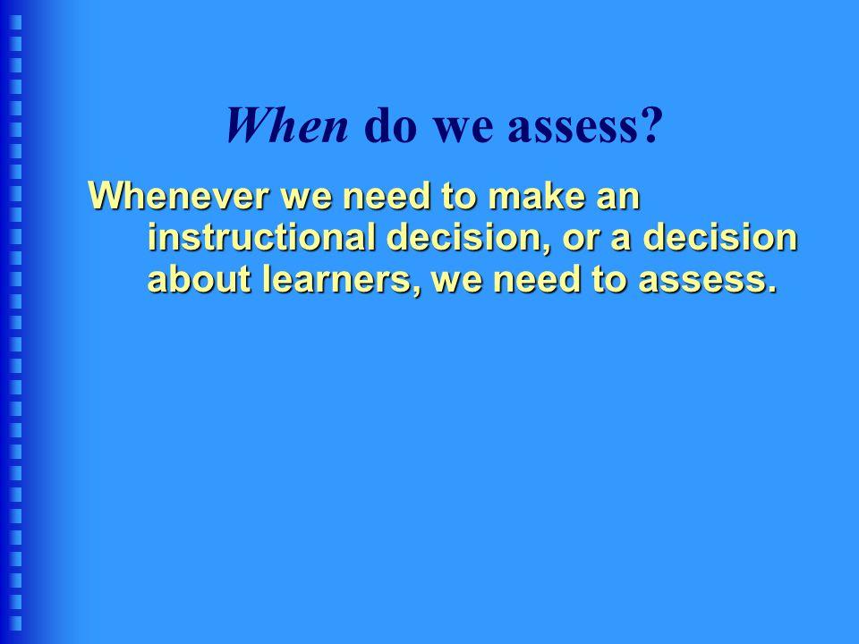 When do we assess.