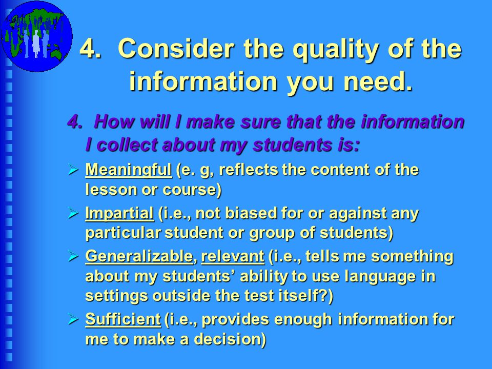 5.Consider how you will get the information you need.