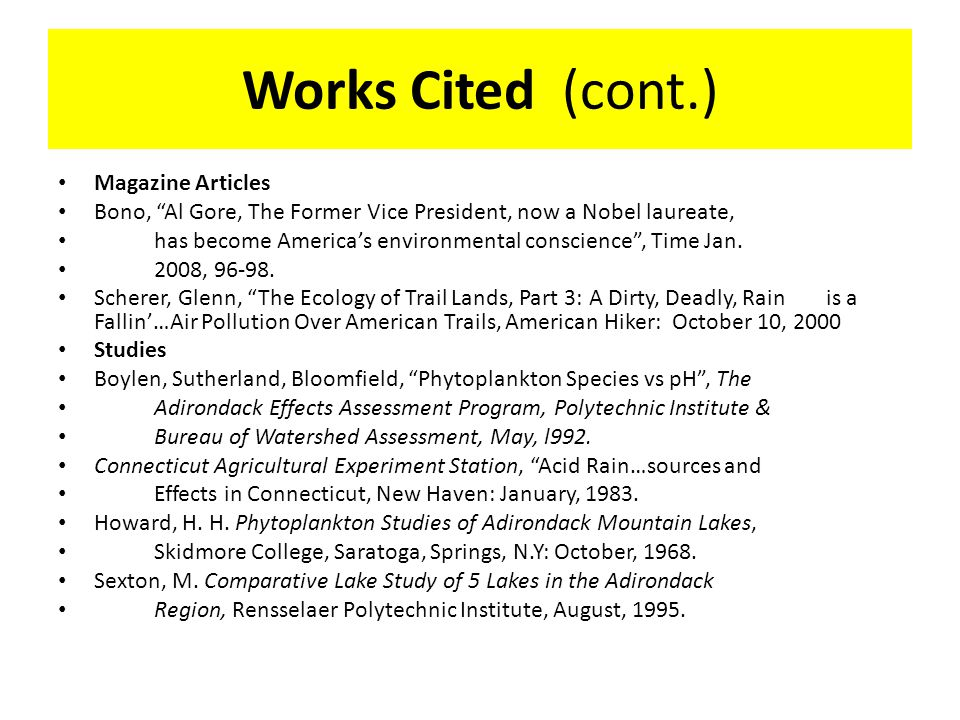 Works Cited (cont.) Journals Cairns, J., Algae as Indicators of Environmental Change , Journal of Applied Phycology, vol.