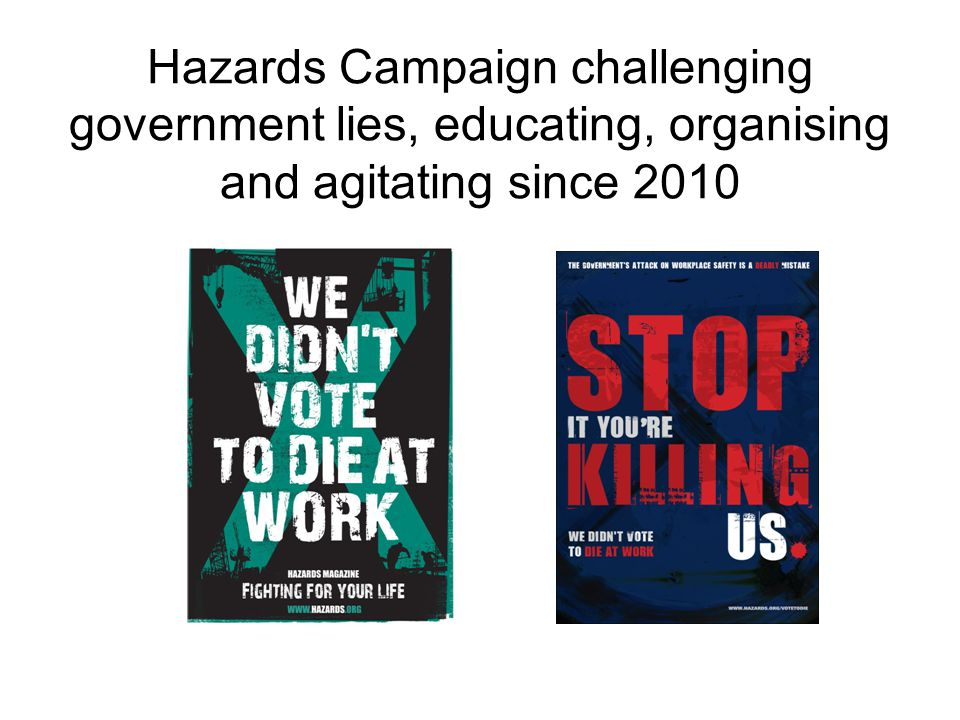 Hazards Campaign challenging government lies, educating, organising and agitating since 2010