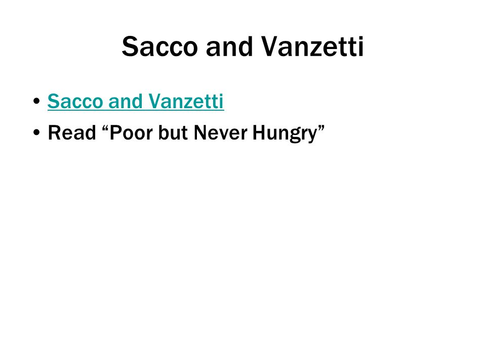 "Sacco and Vanzetti Read ""Poor but Never Hungry"""