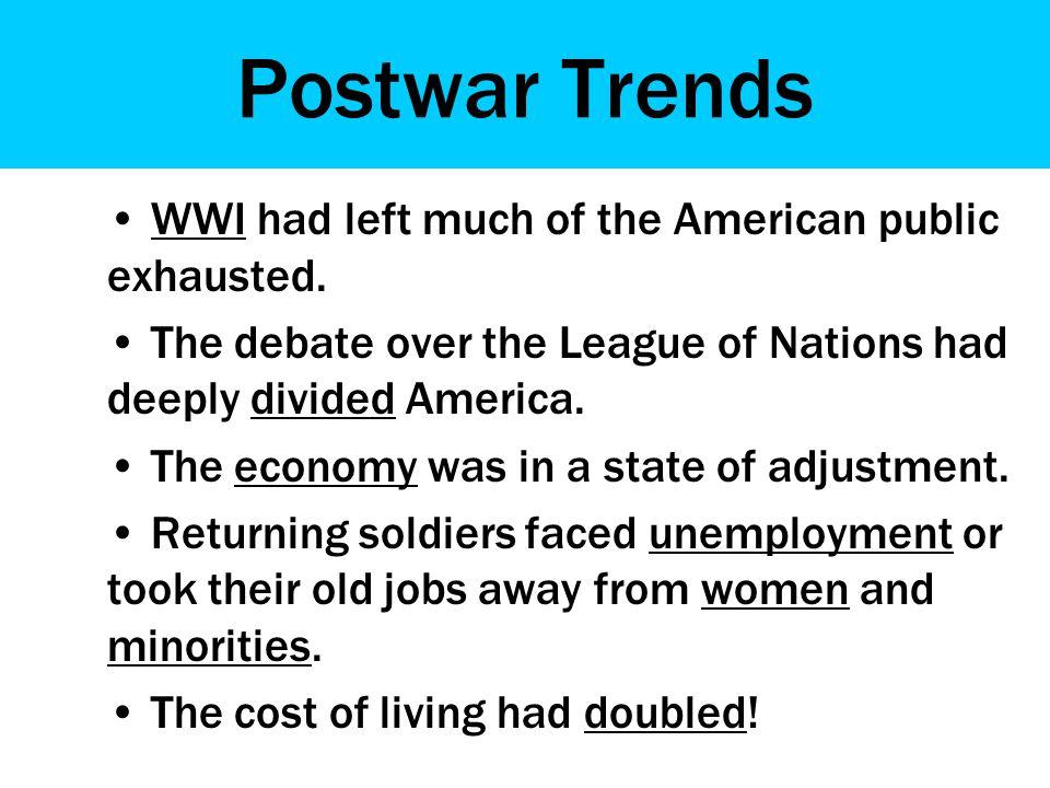 Postwar Trends A wave of nativism, or prejudice against foreign-born people, swept the nation.