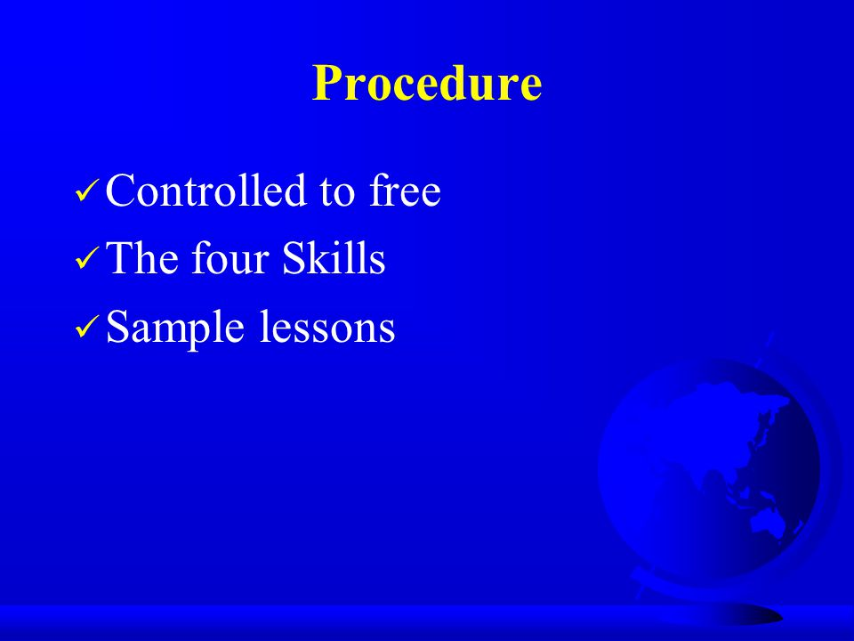 Procedure Controlled to free The four Skills Sample lessons