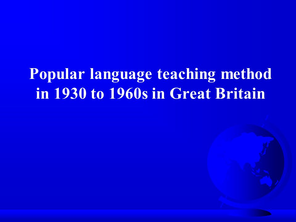 Popular language teaching method in 1930 to 1960s in Great Britain