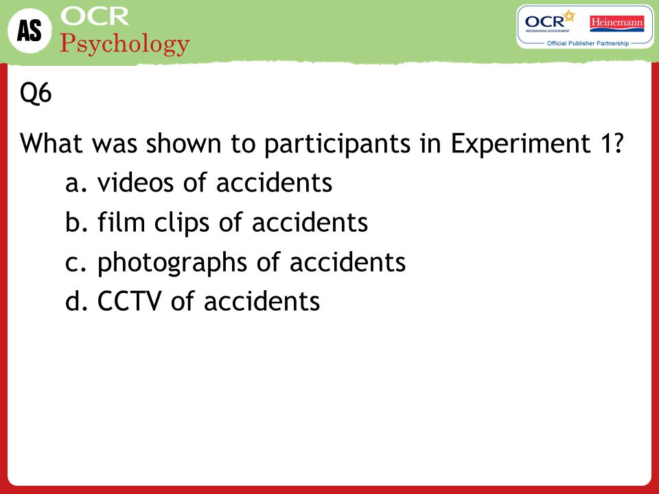 Psychology Q7 Which of the following was a dependent variable in Experiment 2.