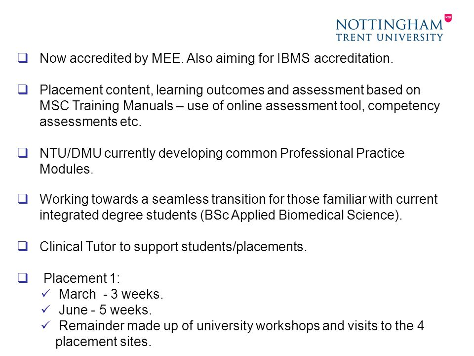  Now accredited by MEE. Also aiming for IBMS accreditation.
