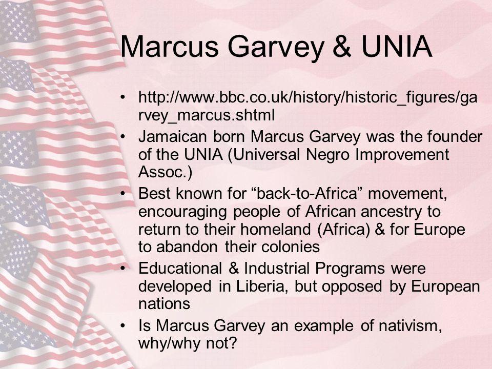 Marcus Garvey & UNIA http://www.bbc.co.uk/history/historic_figures/ga rvey_marcus.shtml Jamaican born Marcus Garvey was the founder of the UNIA (Unive