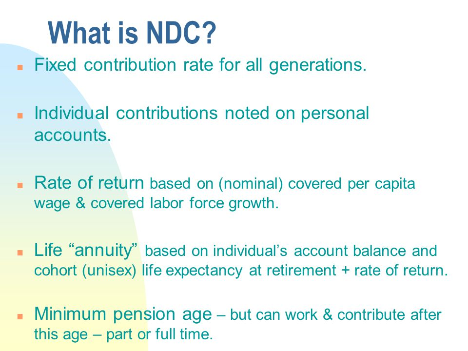 What is NDC. n Fixed contribution rate for all generations.