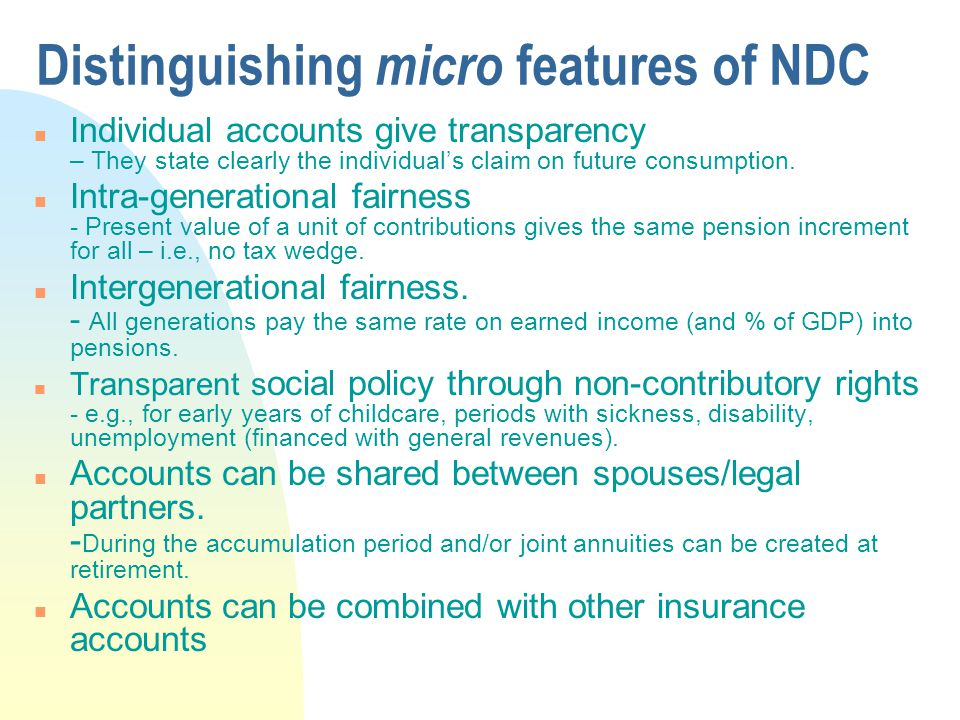 n Individual accounts give transparency – They state clearly the individual's claim on future consumption.