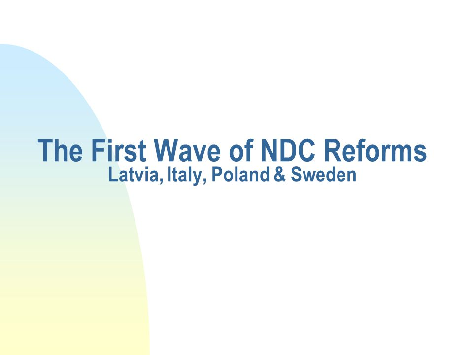 Paths to Reform in Four Countries n Different histories n Key issues: Separating disability (and survivor ?) benefits from the NDC old age pension scheme n Retirement age(s) - minimum age for an NDC benefit - minimum age for a general budget financed guarantee; age for conversion of disability to old age n Transition – which cohorts are covered by the new scheme (overall reform strategy) n Administrative issues - contribution collection; development of administration; IT support; local office services; etc.