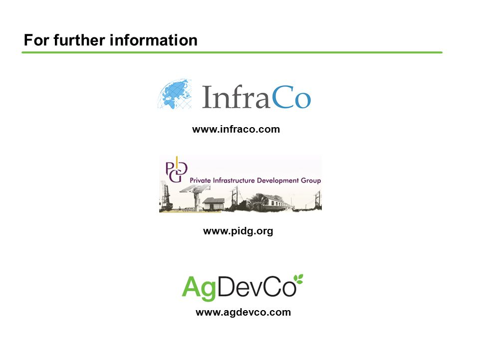 For further information www.infraco.com www.pidg.org www.agdevco.com