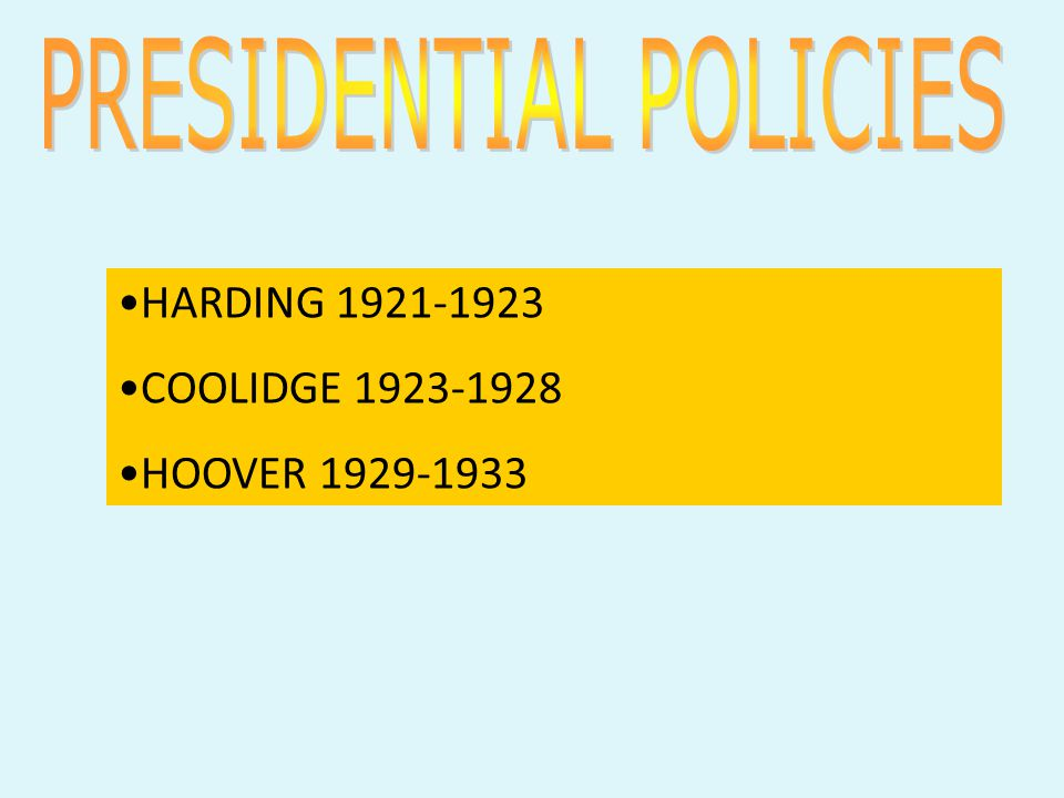 HARDING 1921-1923 COOLIDGE 1923-1928 HOOVER 1929-1933