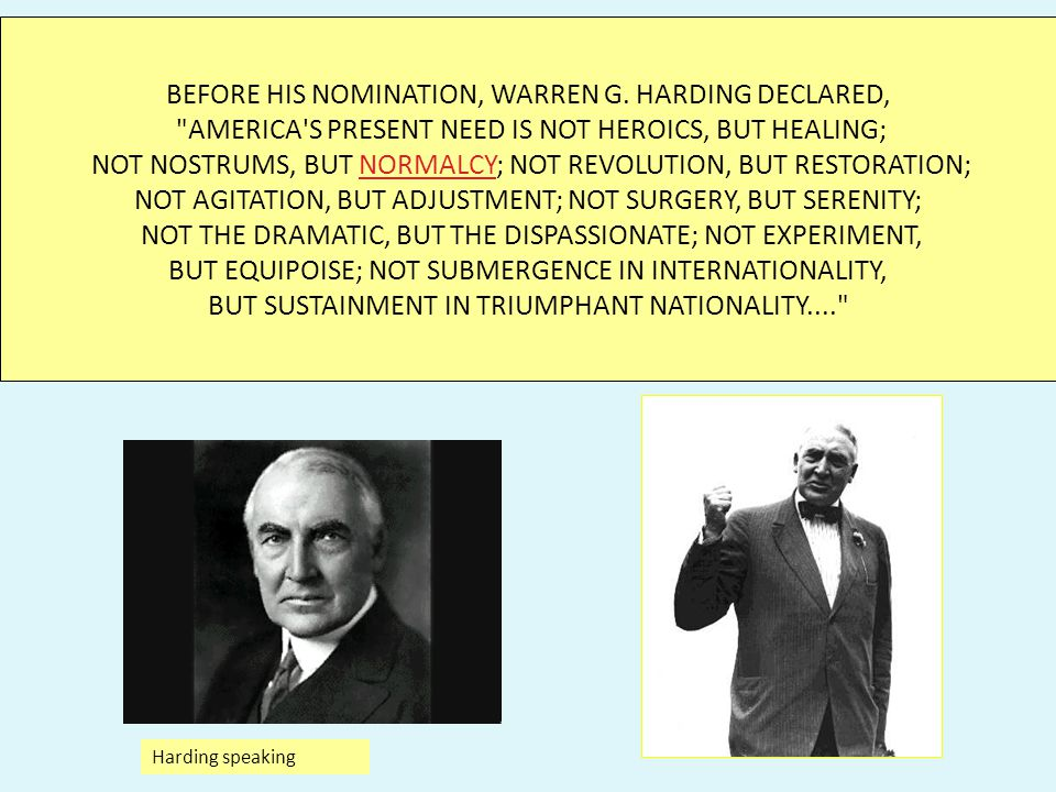 WARREN HARDING TWENTY-NINTH PRESIDENT 1921-1923 BORN: NOVEMBER 2, 1865 IN CORSICA, OHIO DIED: AUGUST 2, 1923 DURING HIS PRESIDENCY WHILE VISITING SAN FRANCISCO, CALIFORNIA