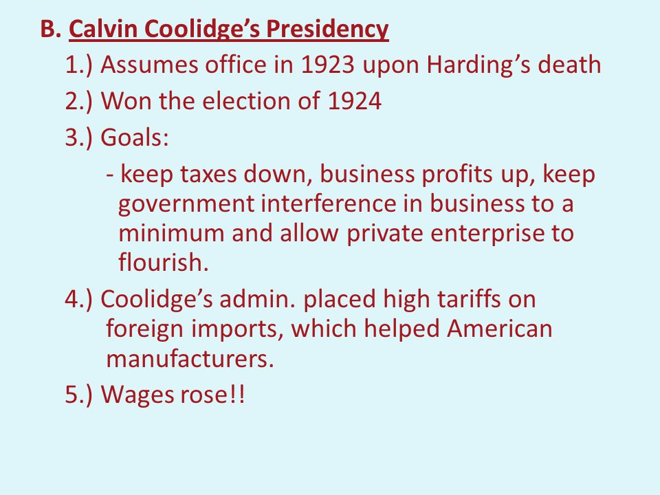 4.) Harding's Death - August 2, 1923 Harding dies suddenly - Vice President Calvin Coolidge takes office just as the scandals from Harding's administration come to light.