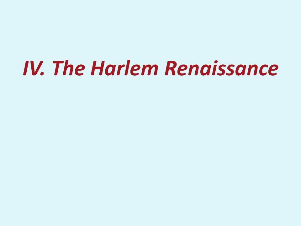 IV. The Harlem Renaissance