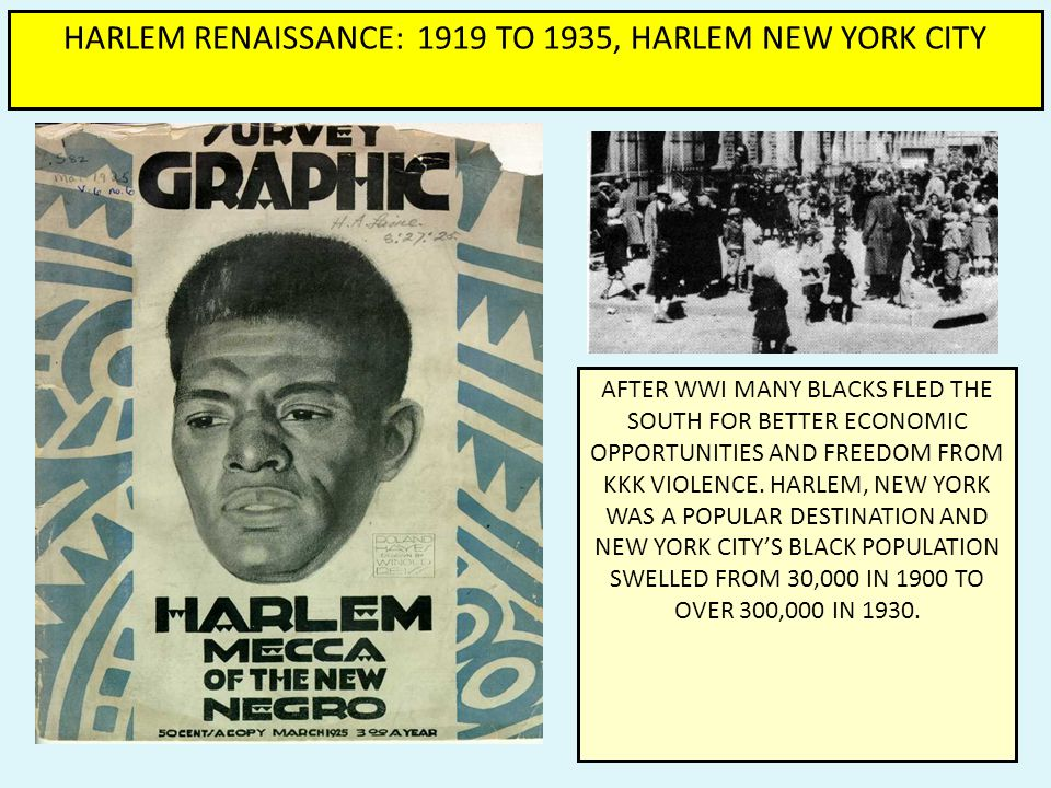 4.) Harlem Renaissance - many African-Americans who migrated north moved to Harlem in Manhattan = Harlem became the largest black urban community - Ha