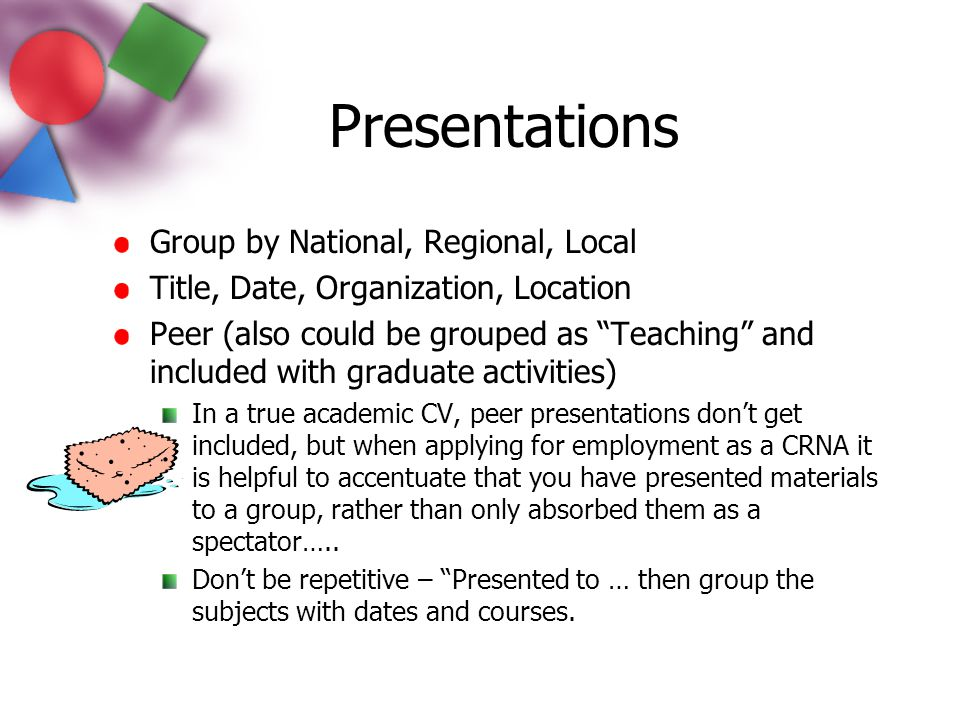 """Presentations Group by National, Regional, Local Title, Date, Organization, Location Peer (also could be grouped as """"Teaching"""" and included with gradu"""