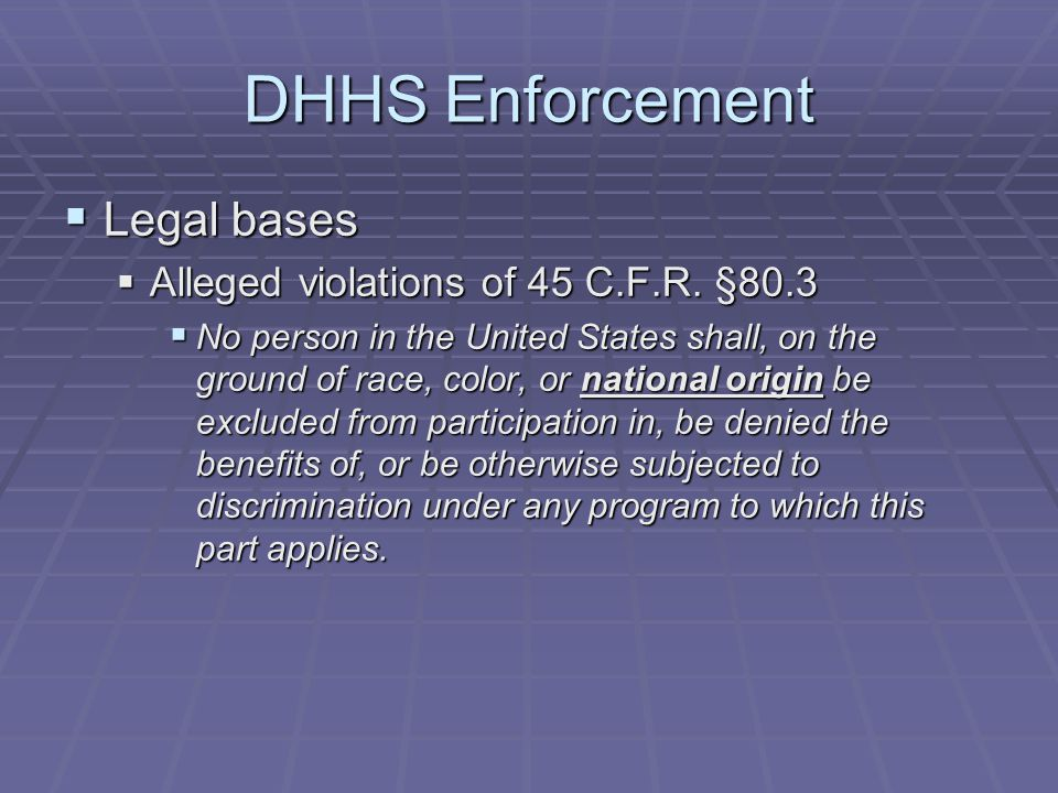 DHHS Enforcement  Legal bases  Alleged violations of 45 C.F.R.