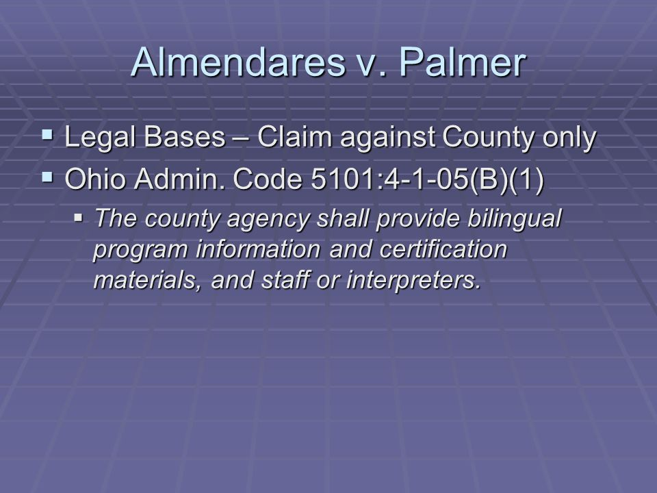 Almendares v.Palmer  Legal Bases – Claim against County only  Ohio Admin.