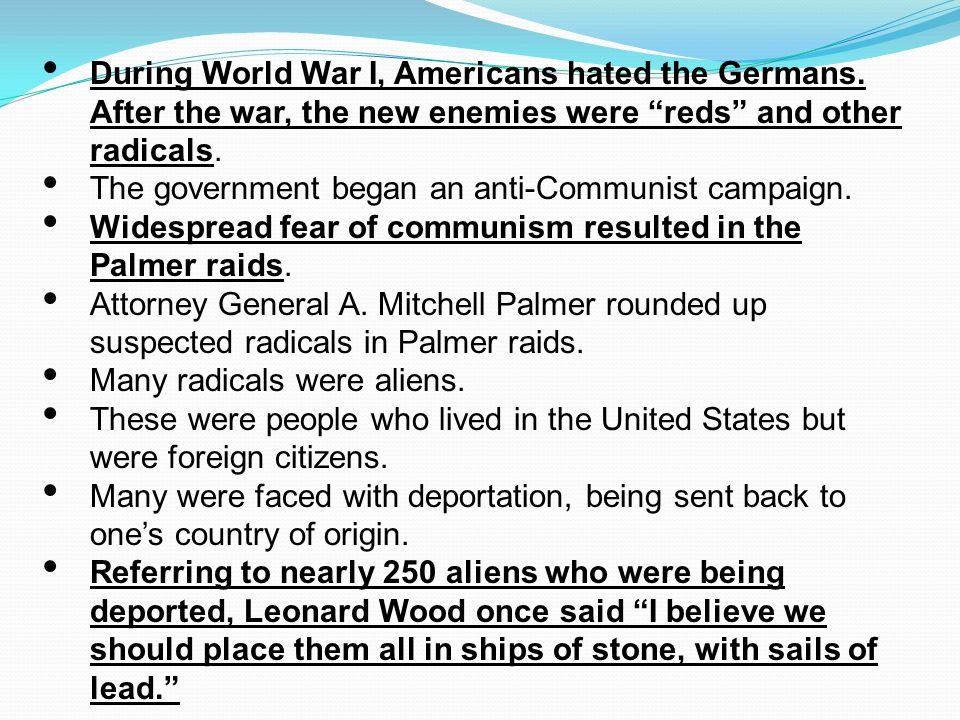 """During World War I, Americans hated the Germans. After the war, the new enemies were """"reds"""" and other radicals. The government began an anti-Communist"""