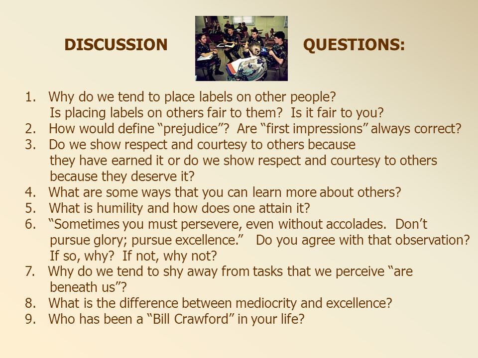 DISCUSSION QUESTIONS: 1.Why do we tend to place labels on other people.