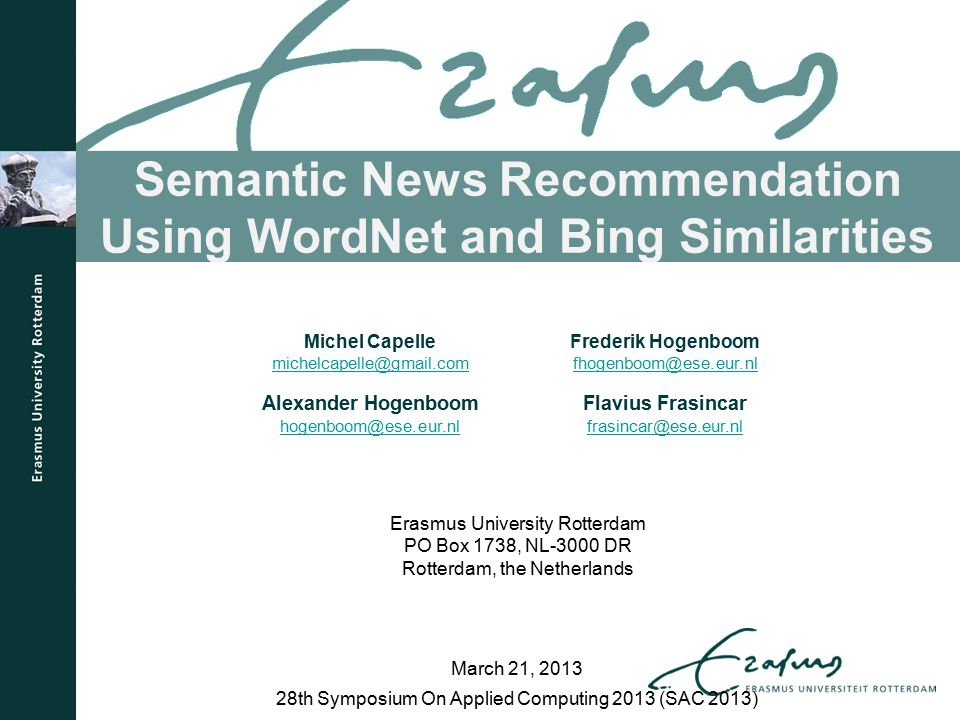 Semantic News Recommendation Using WordNet and Bing Similarities 28th Symposium On Applied Computing 2013 (SAC 2013) March 21, 2013 Michel Capelle mic