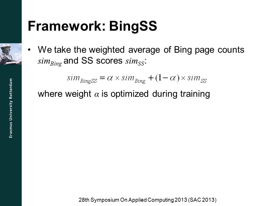 Framework: BingSS We take the weighted average of Bing page counts sim Bing and SS scores sim SS : where weight α is optimized during training 28th Sy