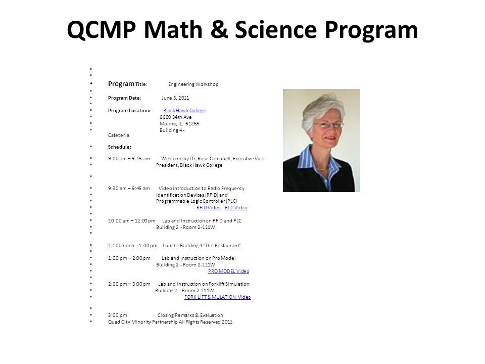 QCMP Math & Science Program Program Title: Engineering Workshop Program Date: June 3, 2011 Program Location: Black Hawk CollegeBlack Hawk College 6600 34th Ave Moline, IL.