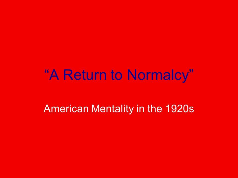 A Return to Normalcy American Mentality in the 1920s