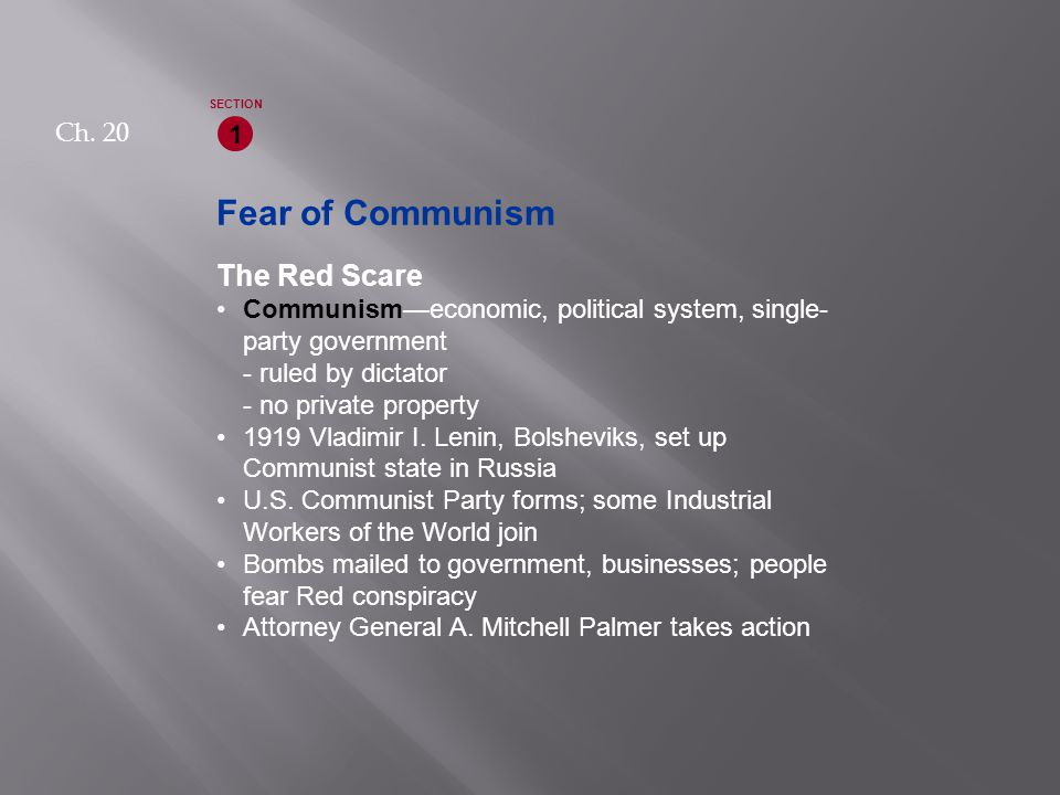 The Red Scare Communism—economic, political system, single- party government - ruled by dictator - no private property 1919 Vladimir I. Lenin, Bolshev