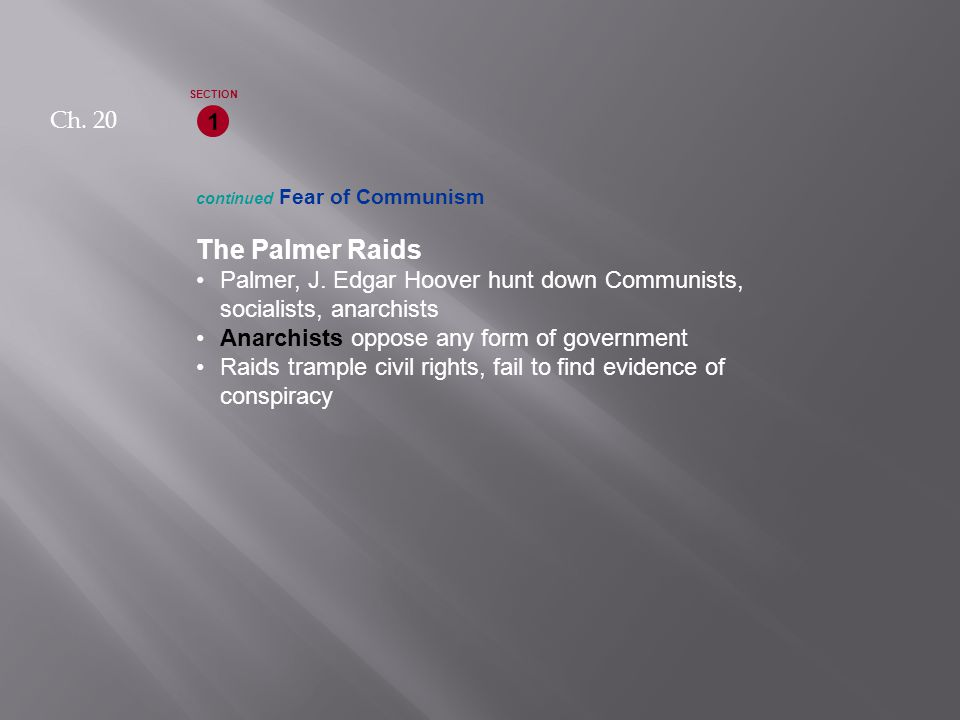 continued Fear of Communism The Palmer Raids Palmer, J.
