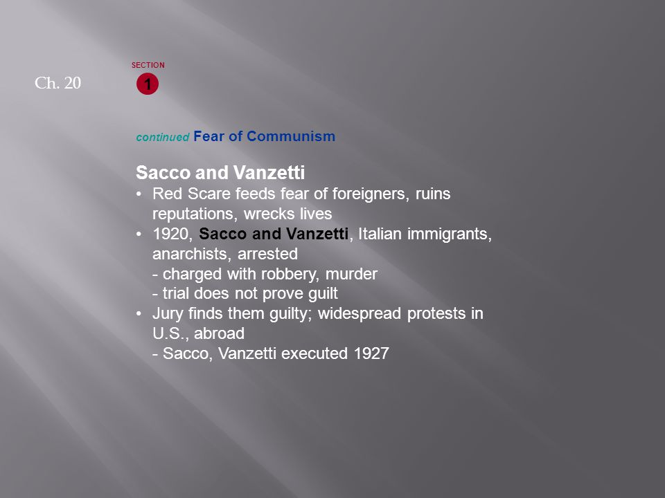 continued Fear of Communism Sacco and Vanzetti Red Scare feeds fear of foreigners, ruins reputations, wrecks lives 1920, Sacco and Vanzetti, Italian i