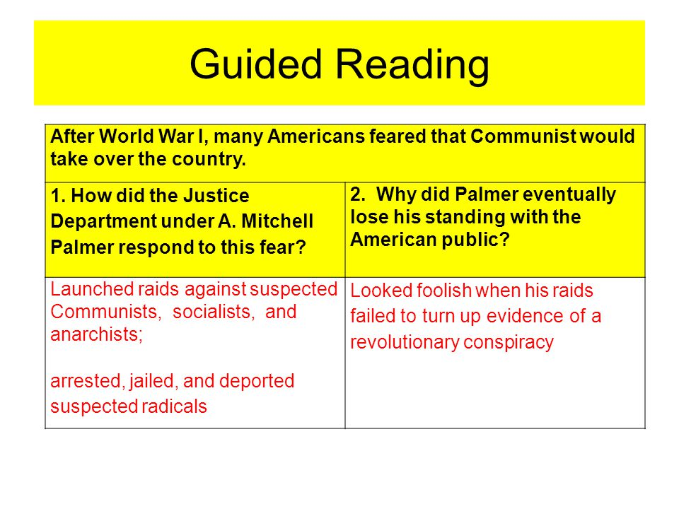 Guided Reading After World War I, many Americans feared that Communist would take over the country. 1. How did the Justice Department under A. Mitchel