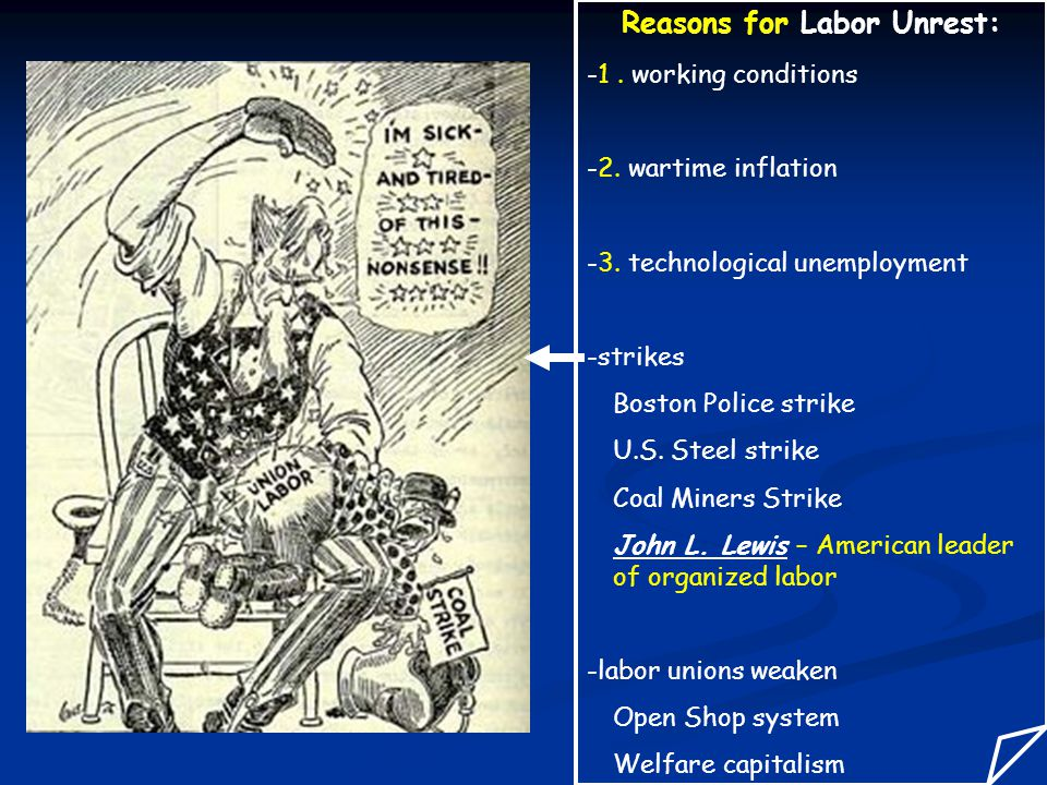 Reasons for Labor Unrest: -1. working conditions -2.