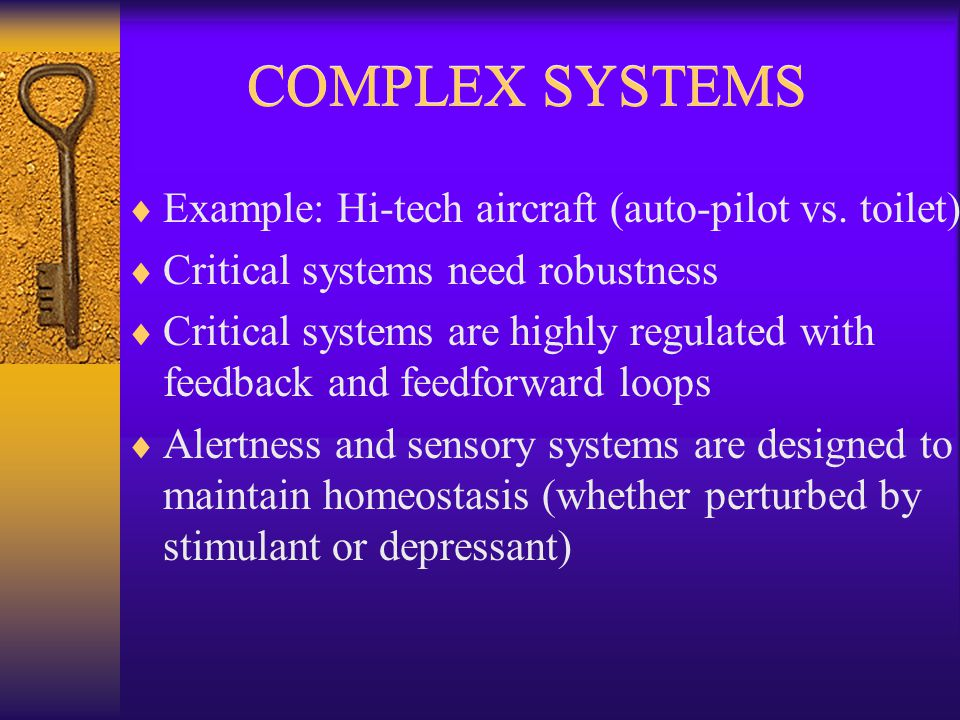 COMPLEX SYSTEMS  Example: Hi-tech aircraft (auto-pilot vs.