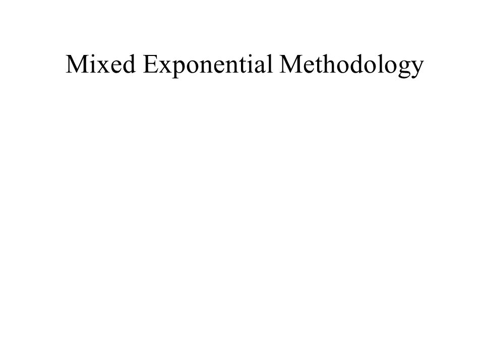Mixed Exponential Methodology