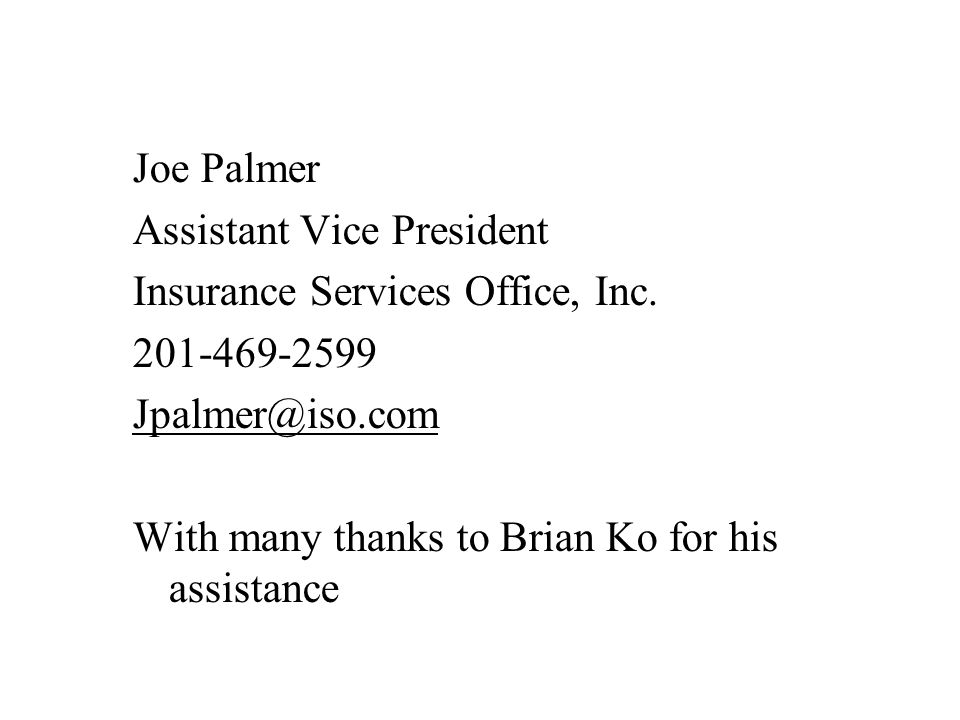 Joe Palmer Assistant Vice President Insurance Services Office, Inc.