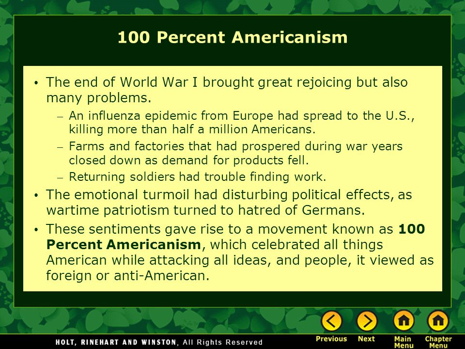100 Percent Americanism The end of World War I brought great rejoicing but also many problems.