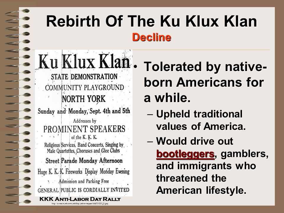 Rebirth Of The Ku Klux Klan Tactics Targeted anyone seen as un-American. Targeted anyone seen as un-American. Retained the traditional white hoods and cross burnings, but also used media outlets and legitimate politics to gain power.Retained the traditional white hoods and cross burnings, but also used media outlets and legitimate politics to gain power.