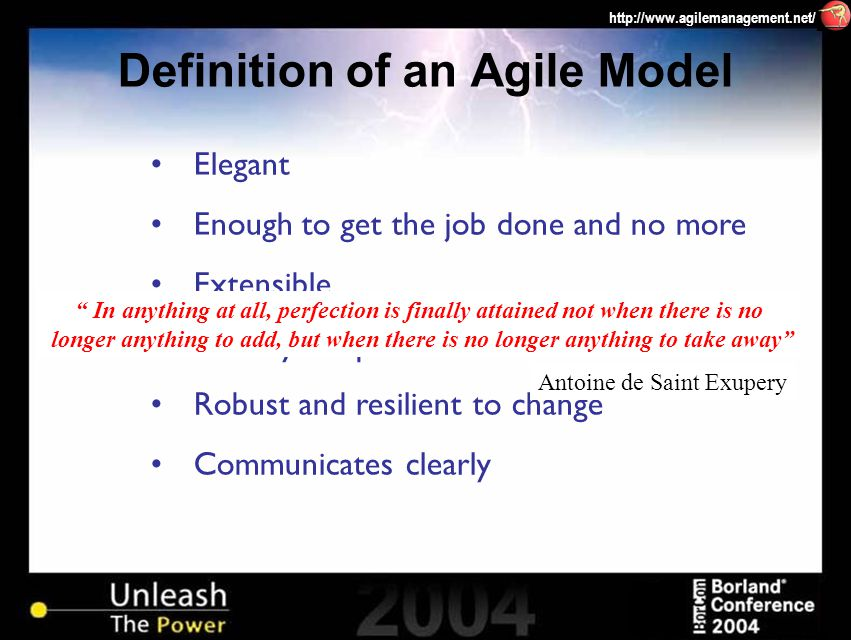 http://www.agilemanagement.net/ Elegant Enough to get the job done and no more Extensible Loosely coupled Robust and resilient to change Communicates