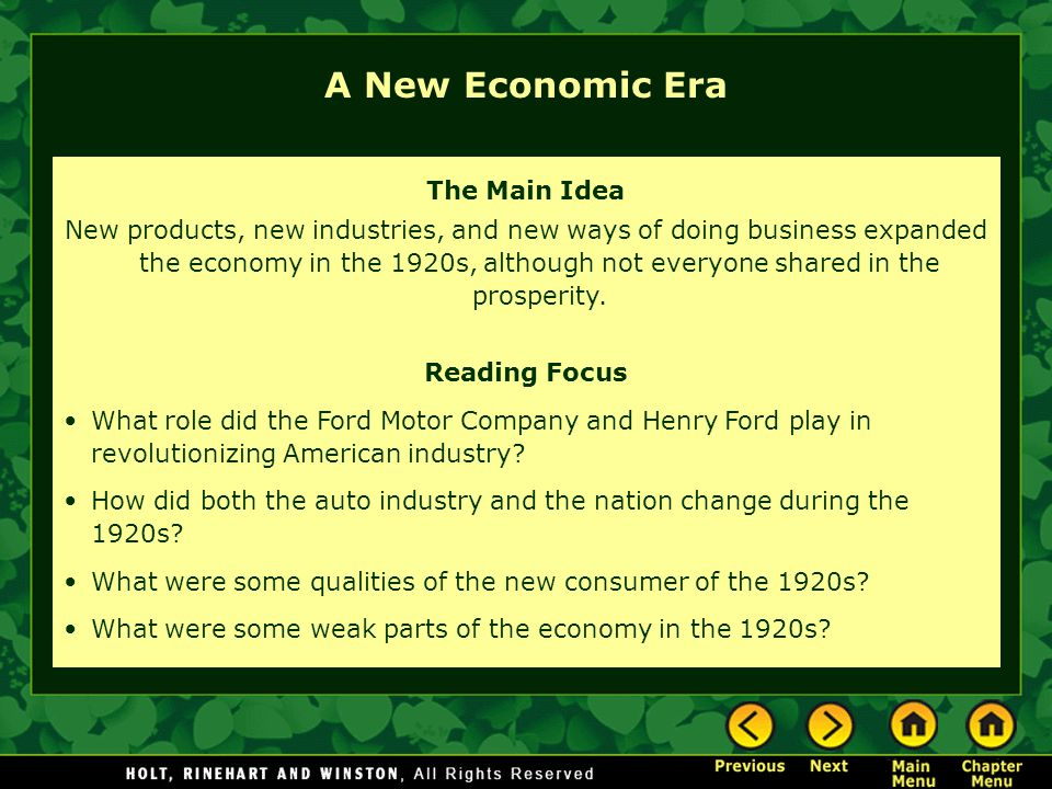 The Main Idea New products, new industries, and new ways of doing business expanded the economy in the 1920s, although not everyone shared in the pros