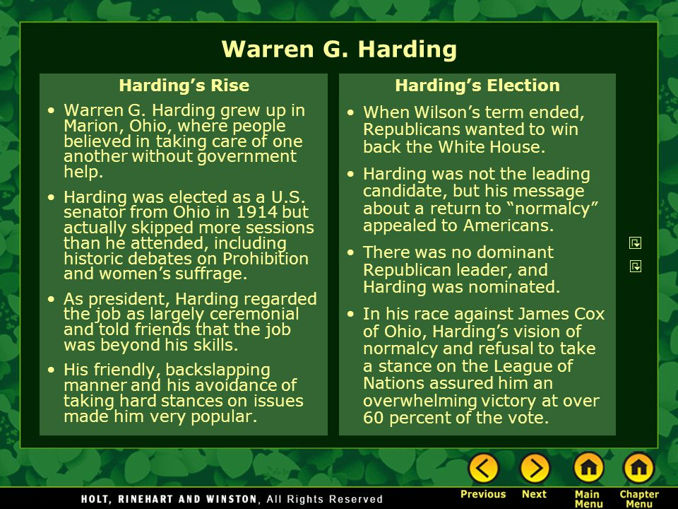 Warren G. Harding Harding's Rise Warren G. Harding grew up in Marion, Ohio, where people believed in taking care of one another without government hel