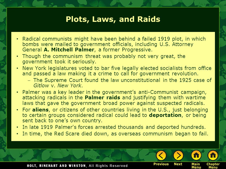 Plots, Laws, and Raids Radical communists might have been behind a failed 1919 plot, in which bombs were mailed to government officials, including U.S