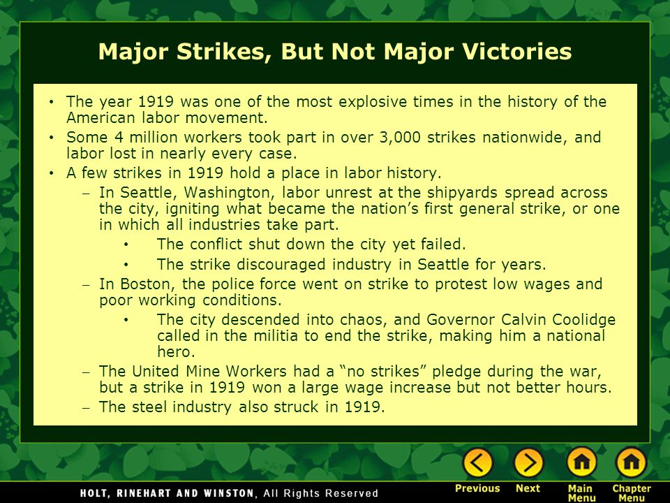 Major Strikes, But Not Major Victories The year 1919 was one of the most explosive times in the history of the American labor movement. Some 4 million