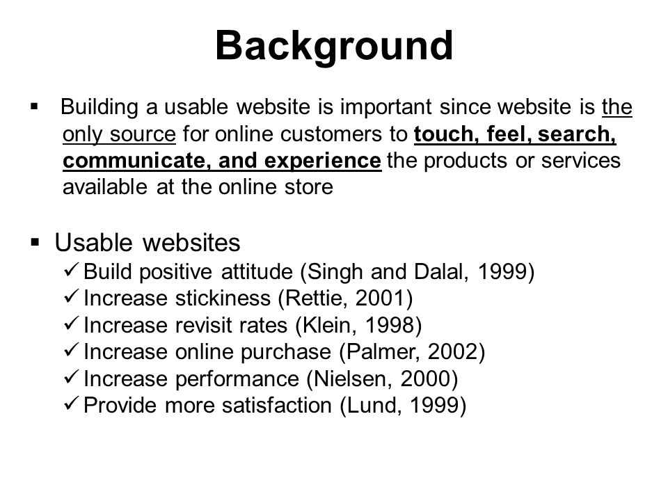 Background  Online business failures are increasing as customers turn away from unusable or unfriendly sites.