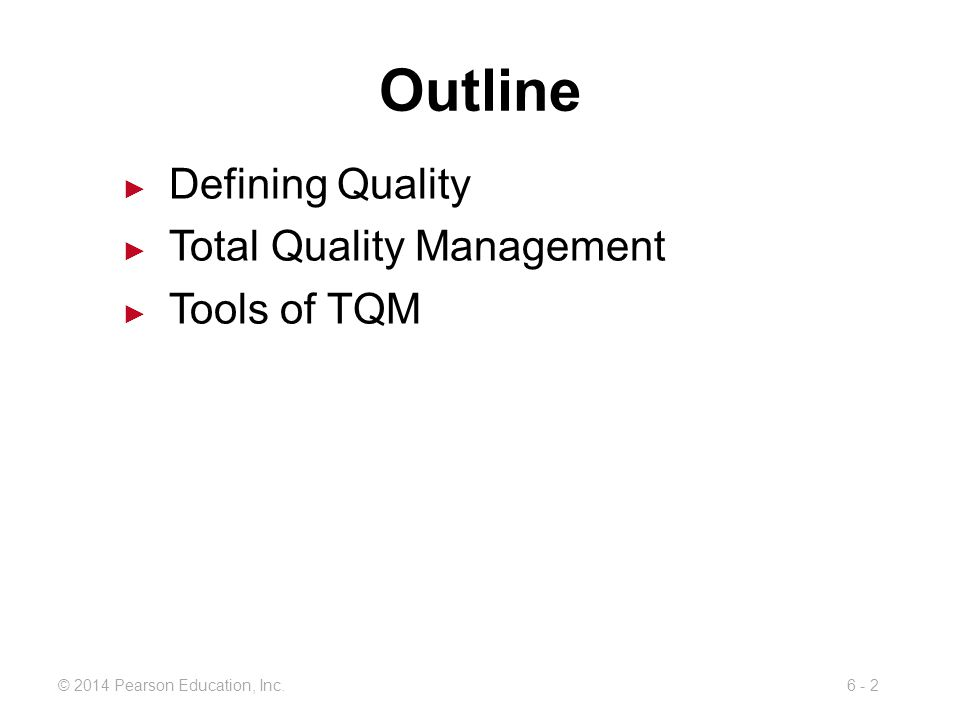 © 2014 Pearson Education, Inc.6 - 33 Benchmarking Purpose and Quality Maturity Benchmarking