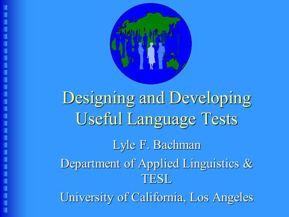 Designing and Developing Useful Language Tests Lyle F.