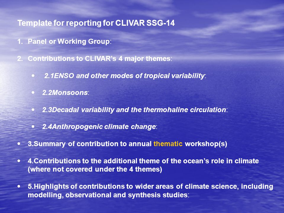 Template for reporting for CLIVAR SSG-14 1.Panel or Working Group: 2.Contributions to CLIVAR's 4 major themes:  2.1ENSO and other modes of tropical v